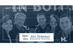 Get to Know - John Dickenson, Managing Principal