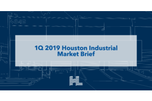 1Q 2019 Houston Industrial Market Brief