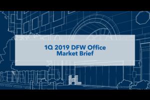 1Q 2019 DFW Office Market Brief