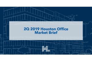 FIRST EVER! 2Q 2019 Houston Office Market Brief
