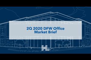 2Q 2020 DFW Office Market Brief