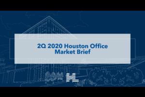 2Q 2020 Houston Office Market Brief