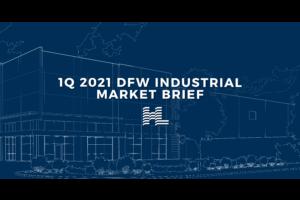 1Q 2021 DFW Industrial Market Brief