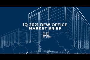 1Q 2021 DFW Office Market Brief