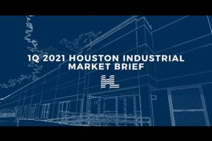 1Q 2021 Houston Industrial Market Brief