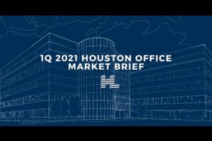 1Q 2021 Houston Office Market Brief