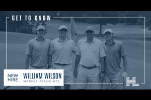 Get to Know - William Wilson, Market Associate