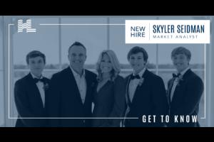 Get to Know - Skyler Seidman, Market Analyst